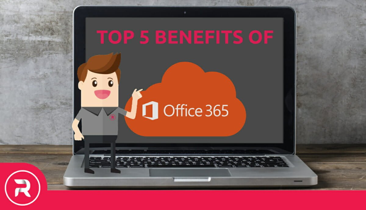 Banner: Top 5 Benefits of Office 365. An Article by RoundWorks IT