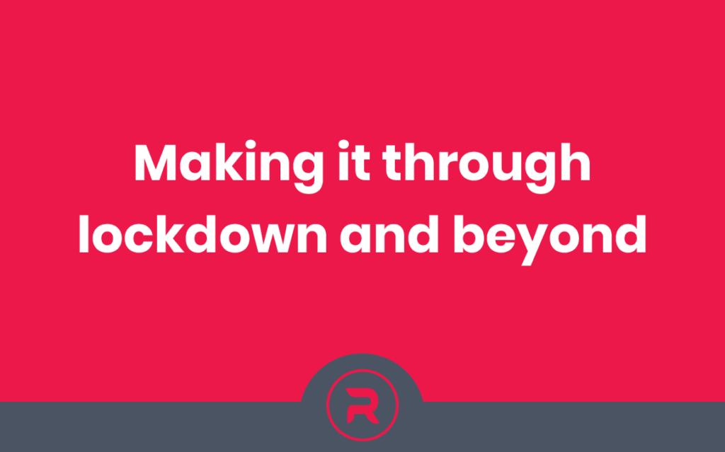 making-it-through-lockdown-and-beyond-blog