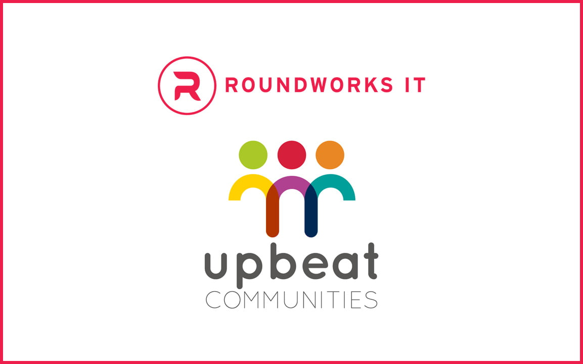 RoundWorks IT and Upbeat Communities